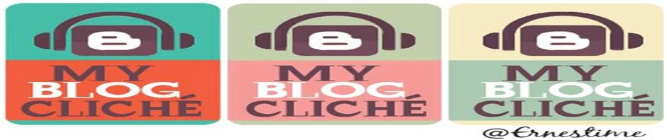 my blog cliche